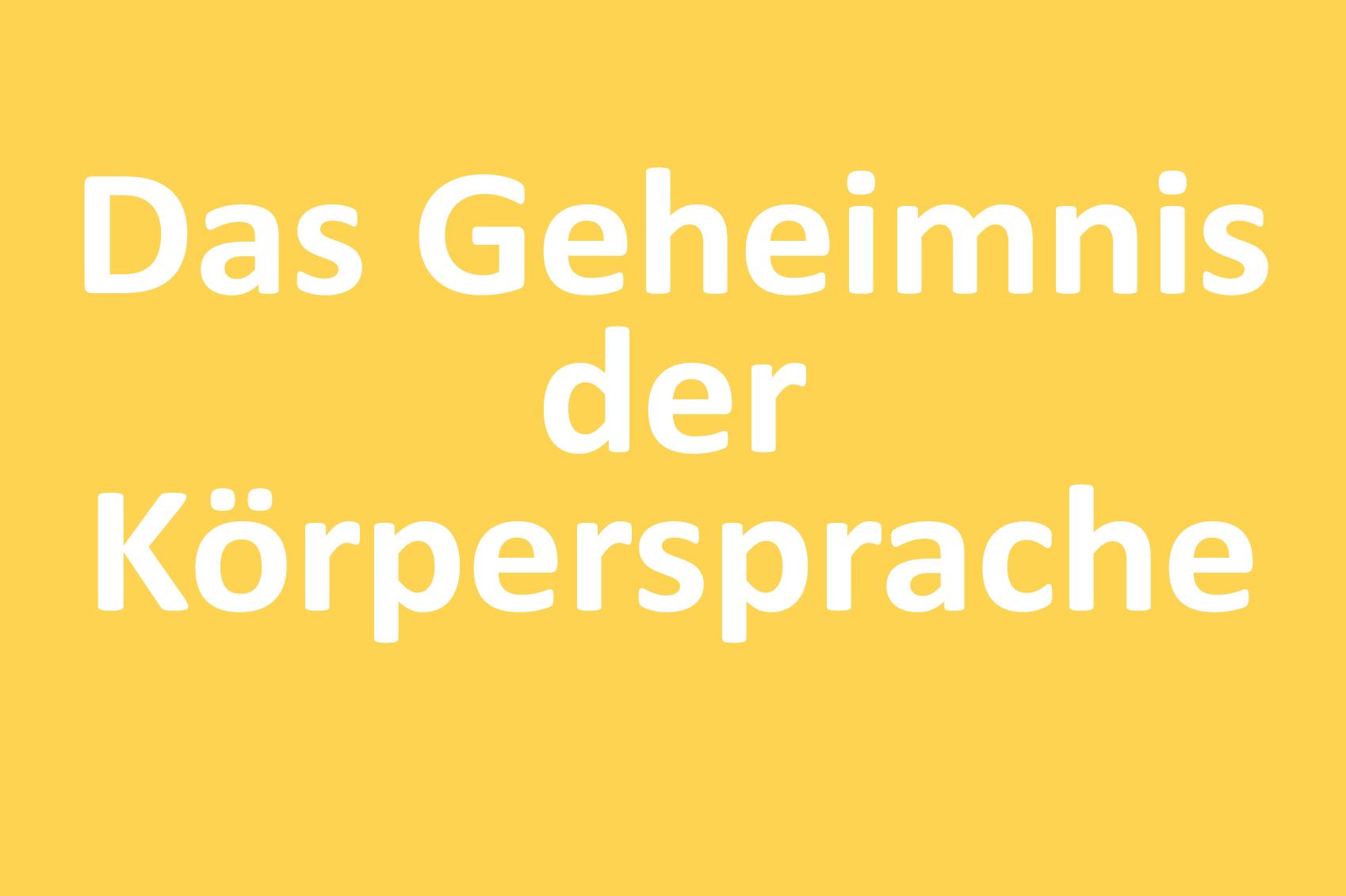 Uebersicht_Seminare_Das_Geheimnis_der_Körpersprache_web
